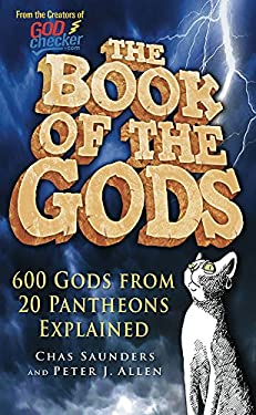 The Book of the Gods: 630 Gods from 20 Pantheons Explained 9780752458045