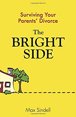 The Bright Side: Surviving Your Parents' Divorce 9780757306259