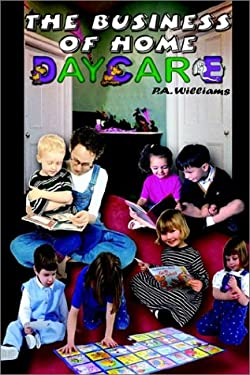 The Business of Home Daycare 9780759672017