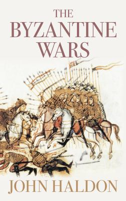 The Byzantine Wars 9780752445656