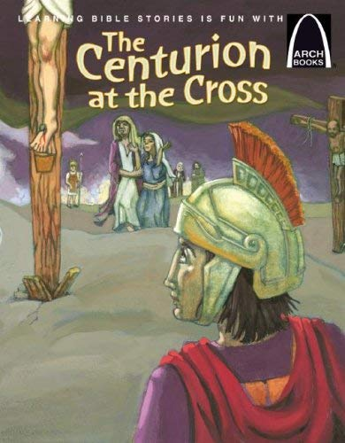 The Centurion at the Cross - Arch Book 6pk the Centurion at the Cross - Arch Book 6pk