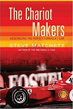 The Chariot Makers: Assembling the Perfect Formula 1 Car 9780752856490