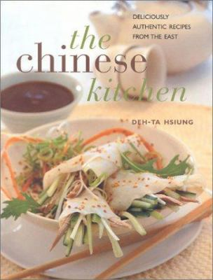The Chinese Kitchen: Deliciously Authentic Recipes from the East 9780754804413