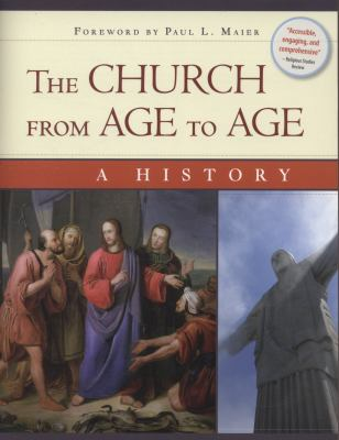 The Church from Age to Age: A History from Galilee to Global Christianity 9780758626462
