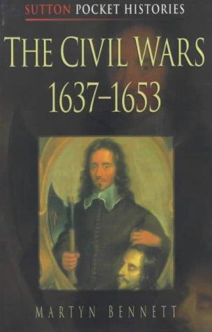 The Civil Wars 1637-1653 9780750919128