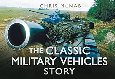 The Classic Military Vehicles Story 9780752462042