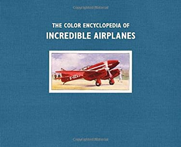 The Color Encyclopedia of Incredible Airplanes 9780756695750