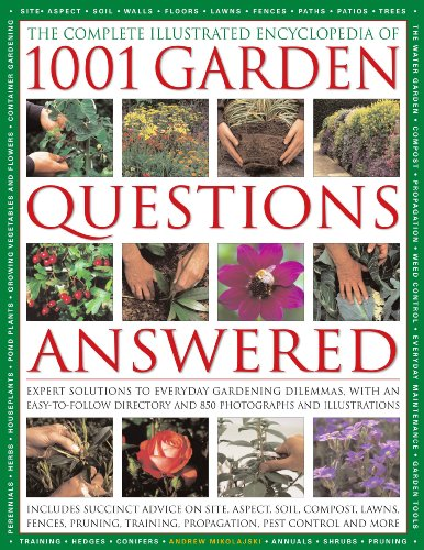 The Comp Illustrated Encyclopedia of 1001 Garden Questions Answered: Expert Solutions to Everyday Gardening Dilemmas, with an Easy-To-Follow Directory 9780754819080