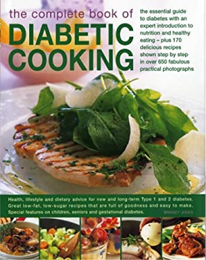 The Complete Book of Diabetic Cooking: The Essential Guide for Diabetics with an Expert Introduction to Nutrition and Healthy Eating - Plus 150 Delici 9780754817758