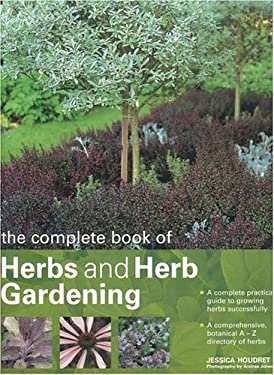 The Complete Book of Herbs and Herb Gardening 9780754814368