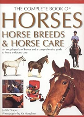 The Complete Book of Horses, Horse Breeds & Horse Care 9780754812296