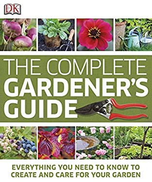 The Complete Gardener's Guide 9780756686741