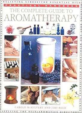 The Complete Guide to Aromatherapy 9780754807742