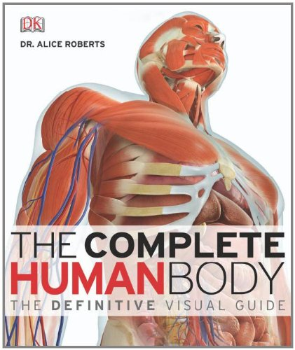 The Complete Human Body: The Definitive Visual Guide [With DVD ROM] 9780756667337
