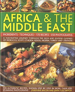 The Complete Illustrated Food and Cooking of Africa & the Middle East: Ingredients, Techniques