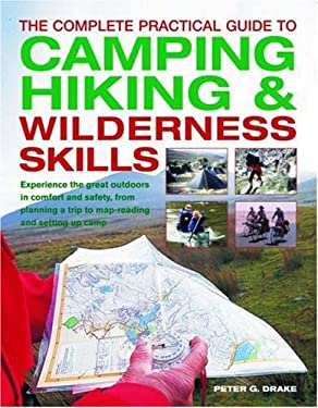 The Complete Practical Guide to Camping, Hiking & Wilderness Skills 9780754813743