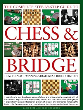 The Complete Step-By-Step Guide to Chess & Bridge: How to Play, Winning Strategies, Rules and History 9780754820628