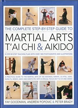 The Complete Step-By-Step Guide to Martial Arts, T'ai Chi & Aikido 9780754819646