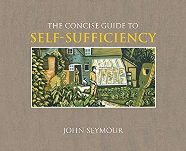 The Concise Guide to Self-Sufficiency 9780756628895