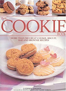 The Cookie Book: More Than 300 Great Cookie, Biscuit, Bar and Brownie Recipes 9780754815006