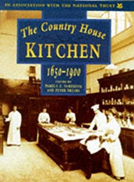 The Country House Kitchen 1650-1900 9780750915960