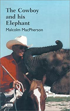 The Cowboy and His Elephant: The Story of a Remarkable Friendship 9780753198001