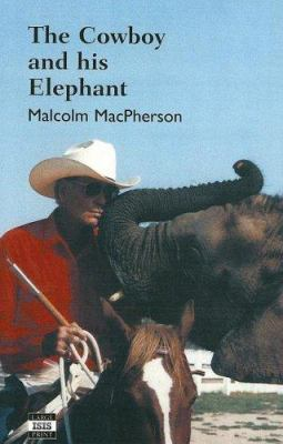 The Cowboy and His Elephant: The Story of a Remarkable Friendship 9780753198018