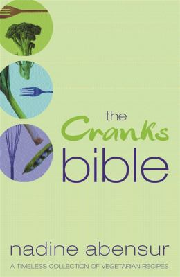 The Cranks Bible: A Timeless Collection of Vegetarian Recipes 9780752859002