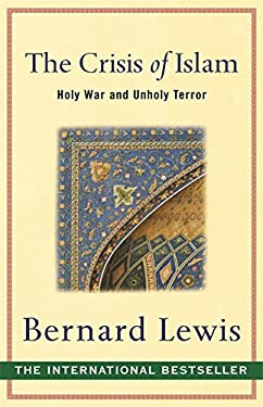 The Crisis of Islam: Holy War and Unholy Terror 9780753817520