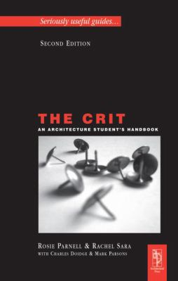 The Crit: An Architecture Student's Handbook 9780750682251