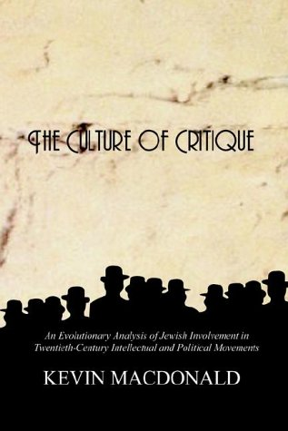 The Culture of Critique: An Evolutionary Analysis of Jewish Involvement in Twentieth-Century Intellectual and Political Movements 9780759672222