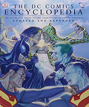 The DC Comics Encyclopedia: The Definitive Guide to the Characters of the DC Universe 9780756641191