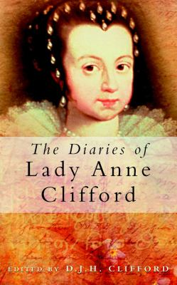 The Diaries of Lady Anne Clifford 9780750931786