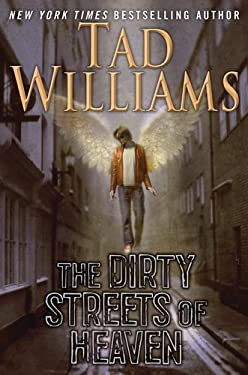 The Dirty Streets of Heaven: Volume One of Bobby Dollar 9780756407681
