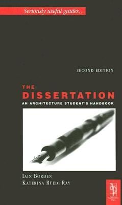 The Dissertation: An Architecture Student's Handbook 9780750668255