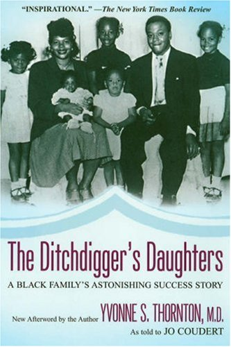 The Ditchdigger's Daughter: A Black Family's Astonishing Success Story 9780758225887
