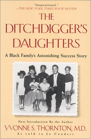 The Ditchdigger's Daughters: A Black Family's Astonishing Success Story 9780758201164