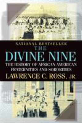 The Divine Nine: The History of African American Fraternities and Sororities 9780758202703