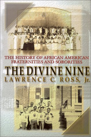 The Divine Nine: The History of African American Fraternities and Sororities 9780758203250