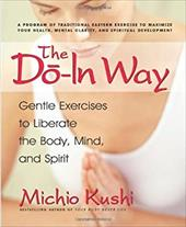 The Do-In Way: Gentle Exercises to Liberate the Body, Mind, and Spirit