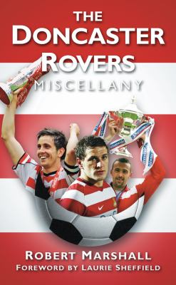 The Doncaster Rovers Miscellany 9780752458472