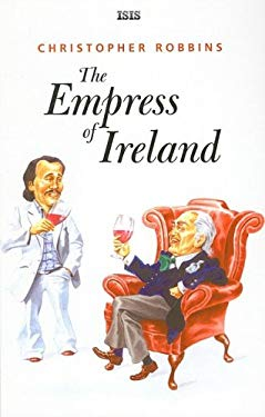 The Empress of Ireland: Chronicle of an Unusual Friendship 9780753199848