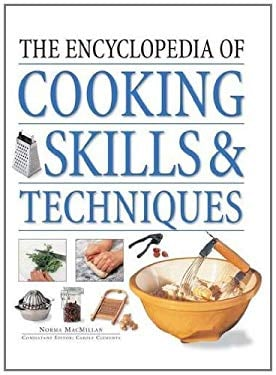 The Encyclopedia of Cooking Skills & Techniques: A Comprehensive Visual Guide to Cookery Processes, All Shown in Step-By-Step Detail 9780754824121