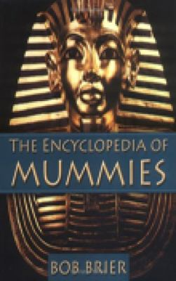 The Encyclopedia of Mummies 9780750936507