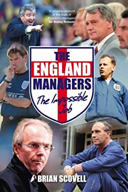 The England Managers: The Impossible Job 9780752437484