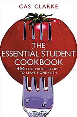 The Essential Student Cookbook: 400 Foolproof Recipes to Leave Home with 9780755310562
