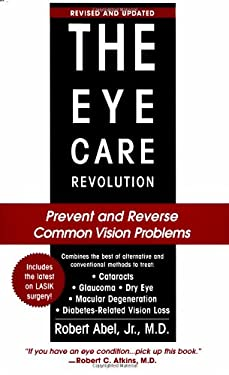 The Eye Care Revolution: Prevent and Reverse Common Vision Problems 9780758206220