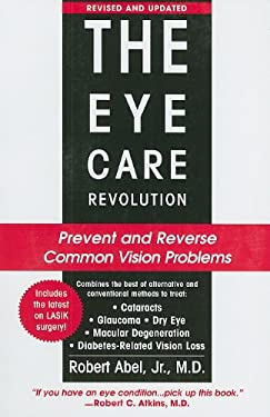 The Eye Care Revolution: Prevent and Reverse Common Vision Problems 9780758268594