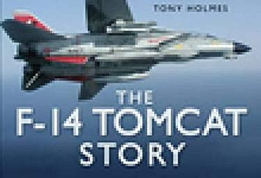The F-14 Tomcat Story 9780752449852