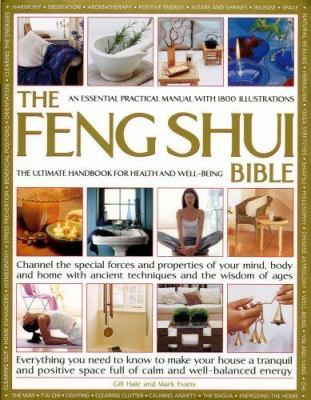 The Feng Shui Bible: The Ultimate Handbook for Health and Well-Being 9780754816652